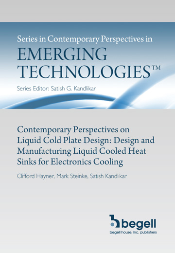 Contemporary Perspectives on Liquid Cold Plate Design: Design and Manufacturing Liquid Cooled Heat Sinks for Electronics Cooling